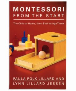 Montessori From The Start: The Child At Home From Birth To Age Three - Nienhuis Montessori