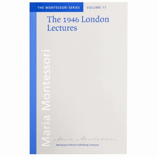 The 1946 London Lectures - Nienhuis Montessori