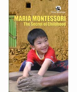 The Secret Of Childhood - Kalakshetra - Nienhuis Montessori