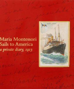 Maria Montessori Sails To America - Nienhuis Montessori