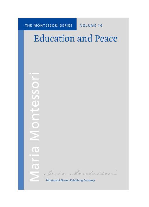 Book_Education and peace_Maria Montessori_Montessori Pierson Publishing Company_Volume 10