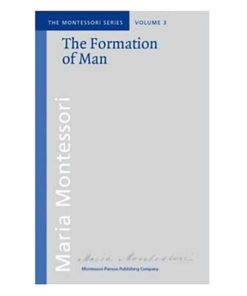 Book_The formation of man_Maria Montessori_Montessori Pierson Publishing Company_Volume 3