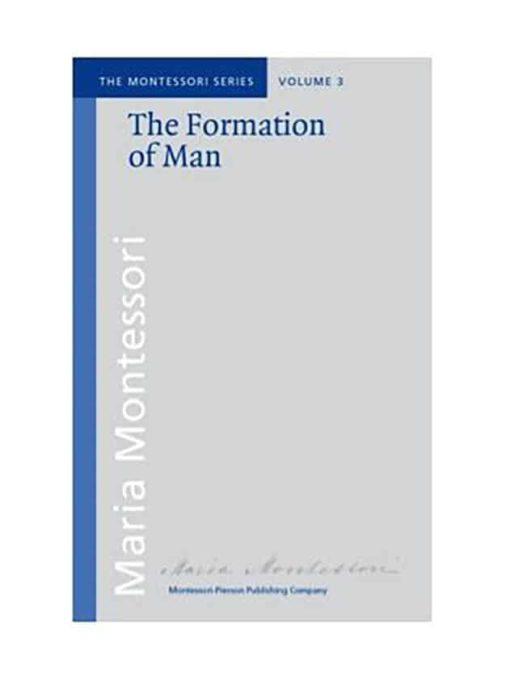 Book_The formation of man_Maria Montessori_Montessori Pierson Publishing Company_Volume 3