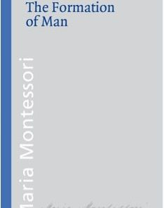 The formation of man book Maria Montessori