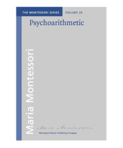 Book_ Psychoarithmetic_Maria Montessori_Montessori Pierson Publishing Company_Volume 20