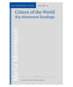 Book_Citizen of the world_Maria Montessori_Montessori Pierson Publishing Company_Volume 14