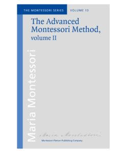 Book_The advanced Montessori method Volume 2_Maria Montessori_Montessori Pierson Publishing Company_Volume 13
