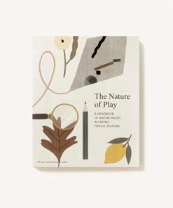 The nature of play Nature-based activities handbook - Fanny & Alexander