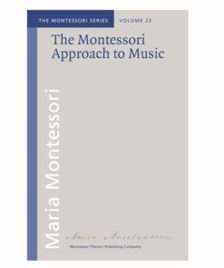 Book The Montessori Approach to Music - Maria Montessori / Montessori-Pierson Publishing Company