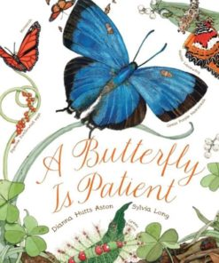 Book a butterfly is patient by Diana Hutts Aston and Sylvia Long