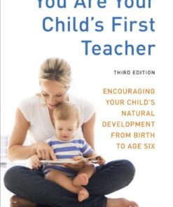 Book you are your child's first teacher, encouraging your child's natural development from birth to age six Rahima Baldwin Dancy