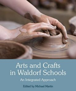 Arts and Crafts in Waldorf Schools - Michael Martin