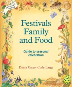 Book Festivals, family and food/ Guide to seasonal celebrations - Judy Large & Diana Carey