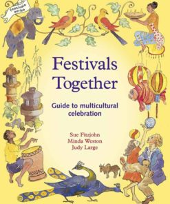 Book festivals together a guide to multicultural celebration Sue Fitzjohn, Minda Weston & Judy Large